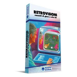 Retrovisioni 1 – Racconti di gioco a 8bit